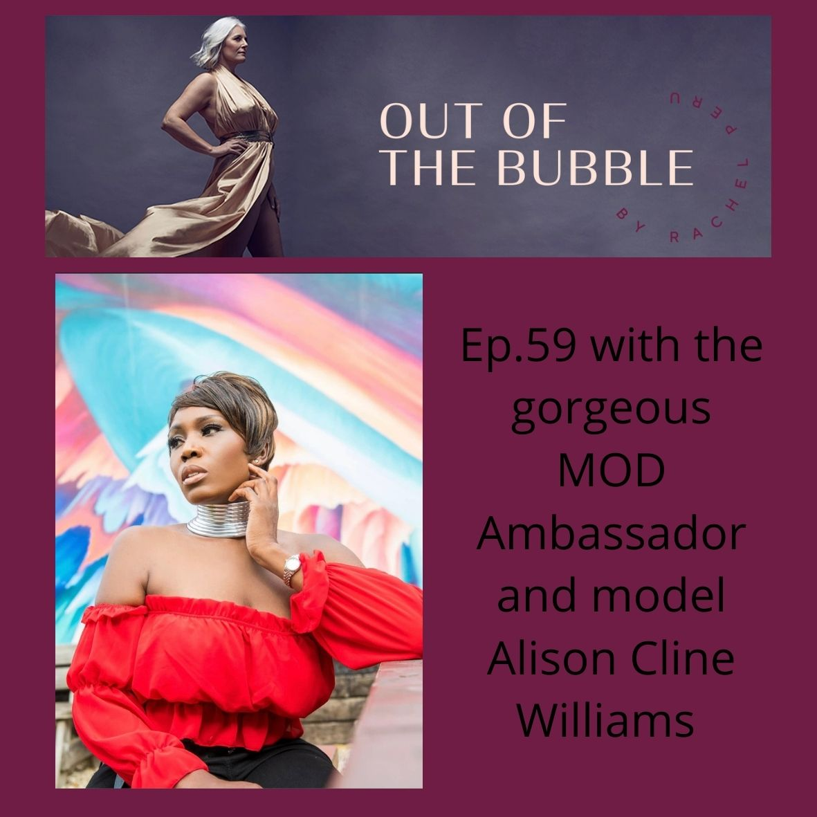 Ep.59- Out of the Bubble with Models of Diversity Ambassador and model Alison Cline Williams