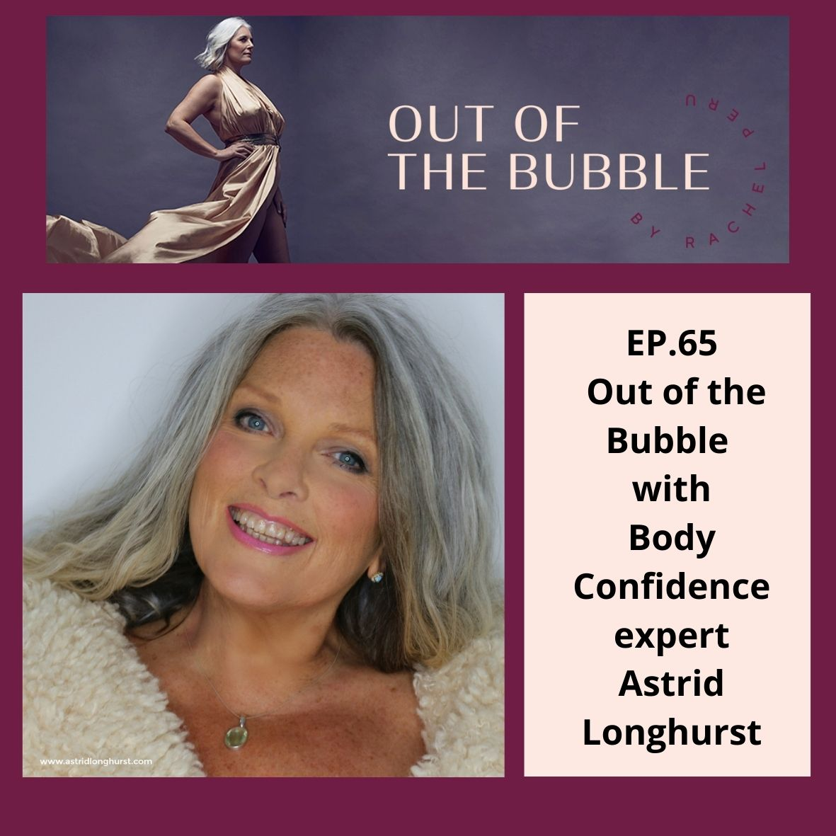 Ep.65- Out of the Bubble with body confidence expert Astrid Longhurst