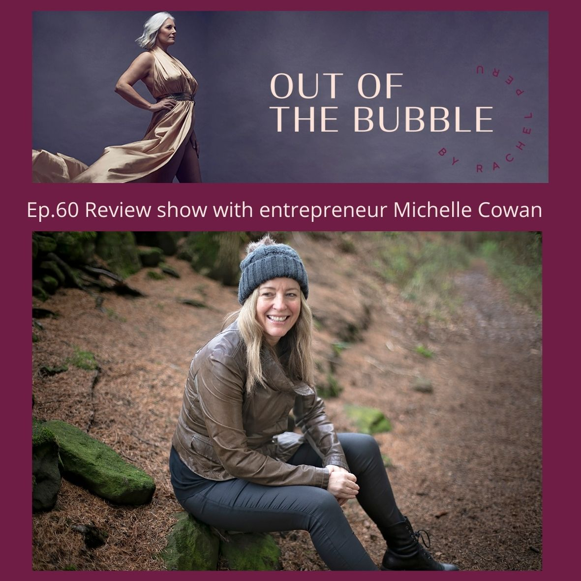Ep.60- Out of the Bubble review show with entrepreneur Michelle Cowan, founder of Justo Software.