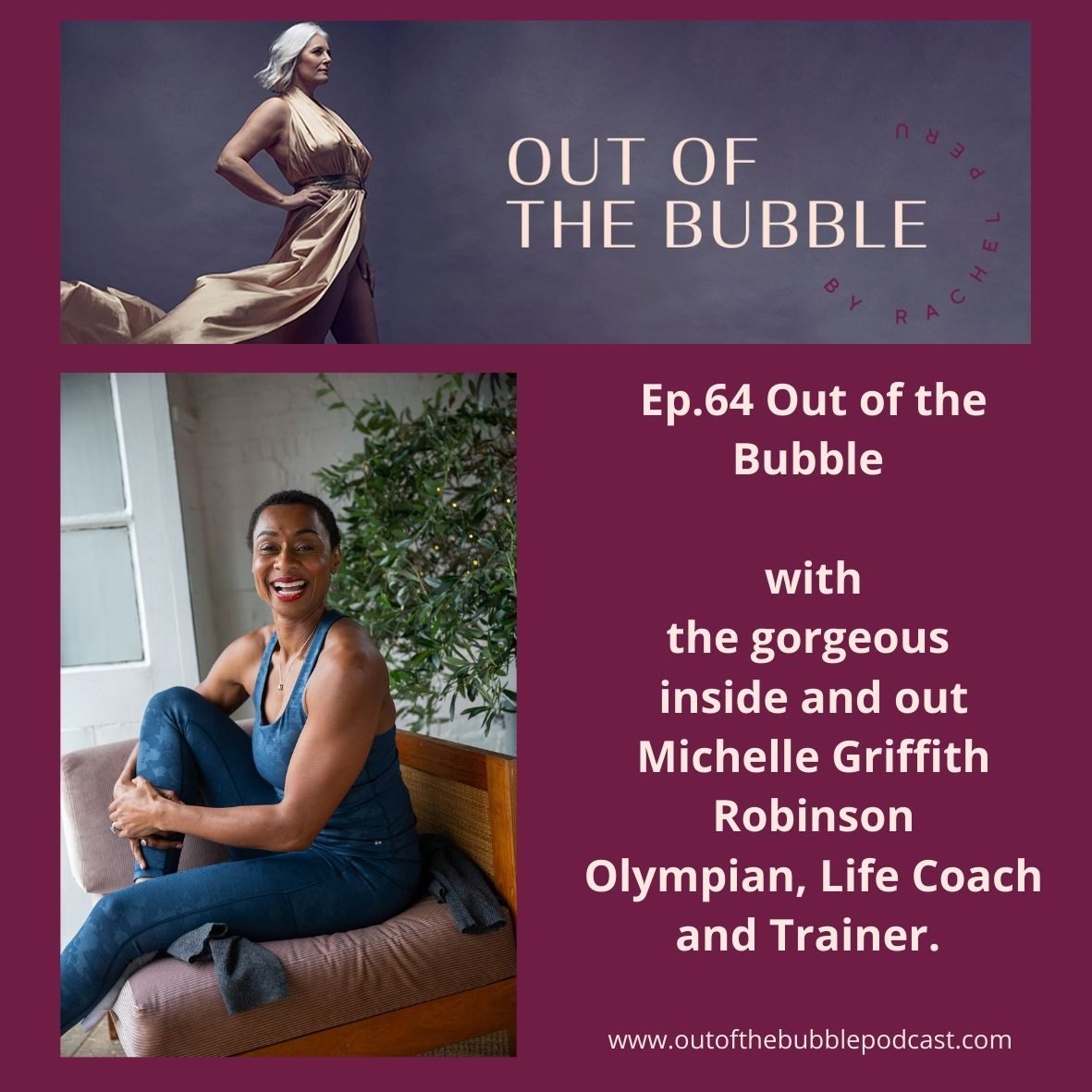 Ep.64-Out of the Bubble with Olympian, life coach and mentor Michelle Griffith Robinson