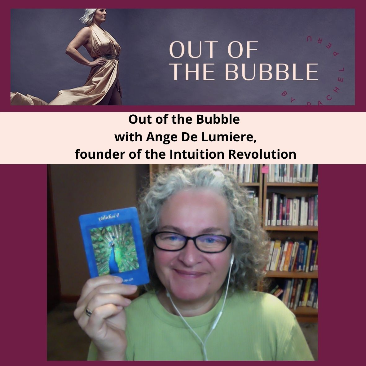 Ep.73 Out of the Bubble with Ange De Lumiere, founder of the Intuition Revolution.