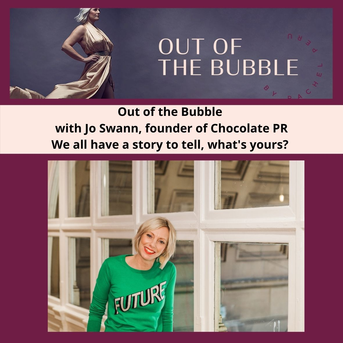 Ep.74 Out of the Bubble with Jo Swann, founder of Chocolate PR.
