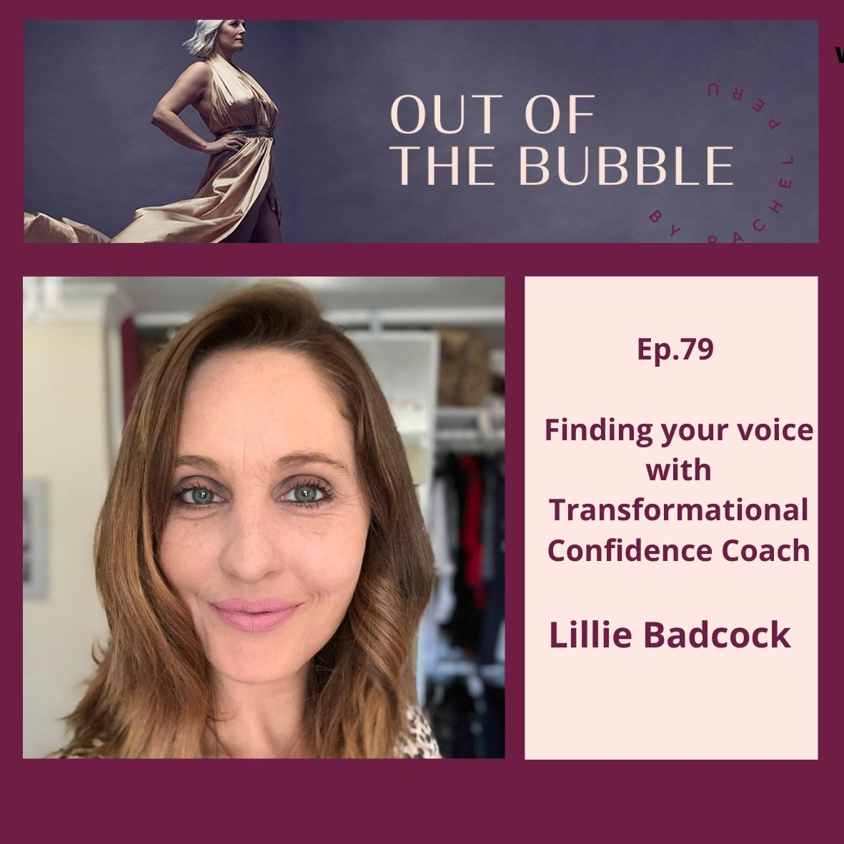 Ep.79 Out of the Bubble with Transformational Confidence Coach Lilli Badcock.