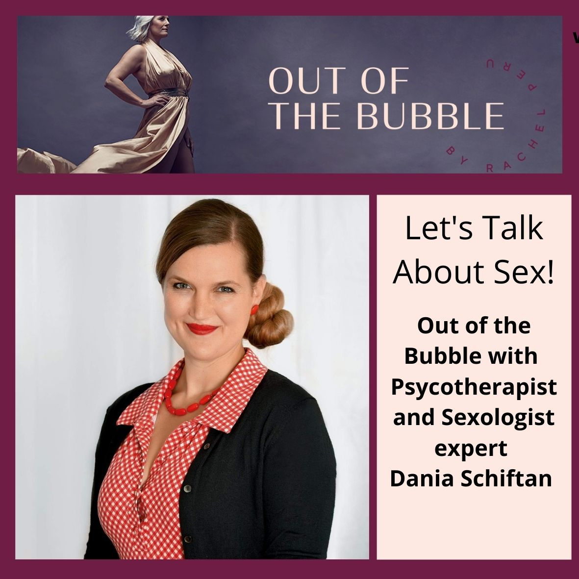 Ep.83  Out of the Bubble with Psychotherapist and Sexologist Expert Dania Schiftan.