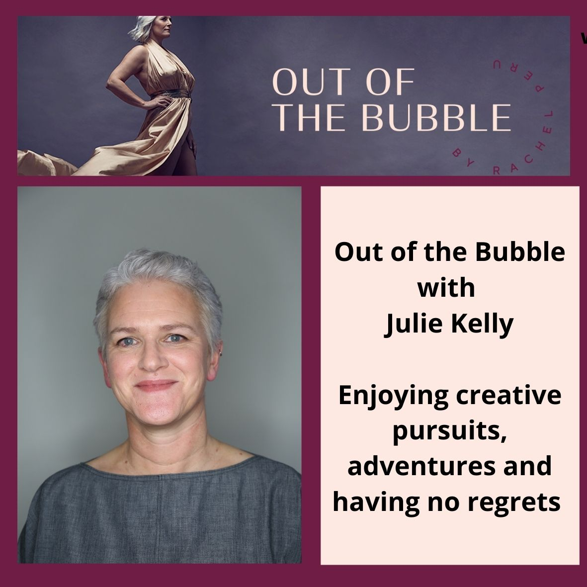 Ep.84  Out of the Bubble- Living Life to the Full with Julie Kelly